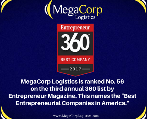 """MegaCorp Logistics is ranked Number 56 on the third annual 360 list by Entrepreneur Magazine. This names the """"Best Entrepreneurial Companies in America."""""""