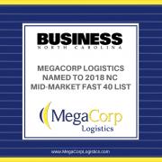 MegaCorp Logistics names to 2018 North Carolina Mid-Market Fast 40 List